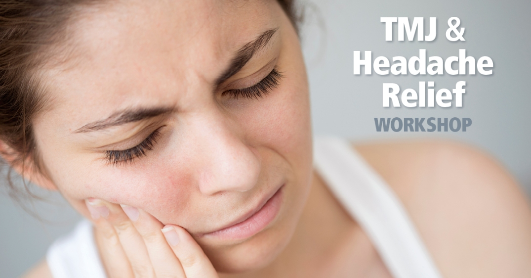 TMJ & Headache Relief Workshop
